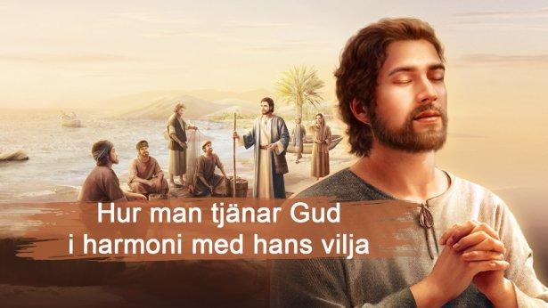 Hur man tjänar Gud i harmoni med hans vilja